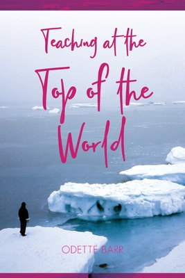 Image for Teaching At The Top Of The World