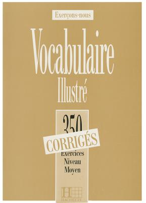 Image for 350 Exercices Vocabulaire - Moyen Corriges (English and French Edition)