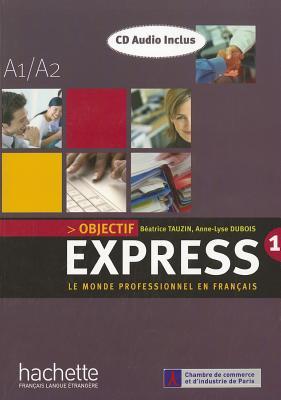 Objectif Express: Niveau 1 Livre de L'Eleve + CD Audio (French Edition), DuBois, Anne-Lyse; Tauzin