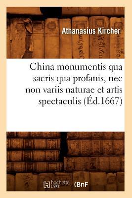 Image for China Monumentis Qua Sacris Qua Profanis, NEC Non Variis Naturae Et Artis Spectaculis (Histoire) (Latin Edition)