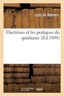 Image for Doctrines Et Les Pratiques Du Spiritisme (Litterature) (French Edition)