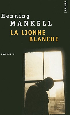 La Lionne Blanche (Points) (French Edition), Henning Mankell