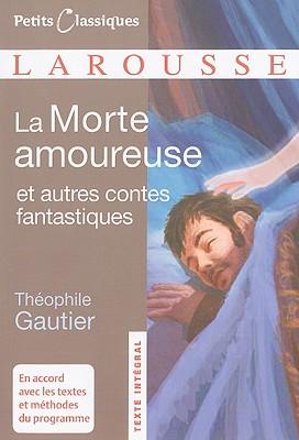 Image for La Morte Amoureuse Et Autres Contes Fantastiques