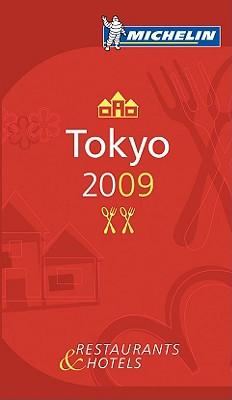 Michelin Guide 2009 Tokyo Restaurants & Hotels (Michelin Guides)