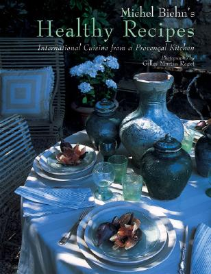 Image for Michel Biehn's Healthy Recipes: International Cuisine from a Provençal Table