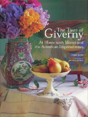 Image for The Taste of Giverny: At Home with Monet and the American Impressionists