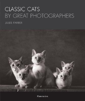 Classic Cats by Great Photographers, Farber, Jules
