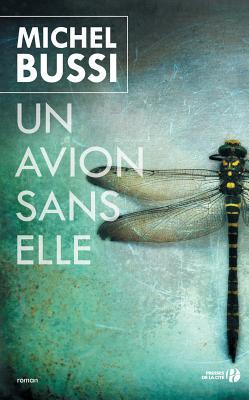 Un Avion Sans Elle (French Edition), Bussi, Michel