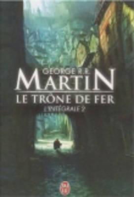 Image for Le Trone de Fer, L'Integrale - 2 (Semi-Poche) (French Edition) The Iron Throne