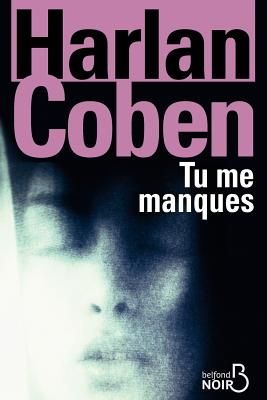 Image for Tu Me Manques (Belfond noir) (French Edition)