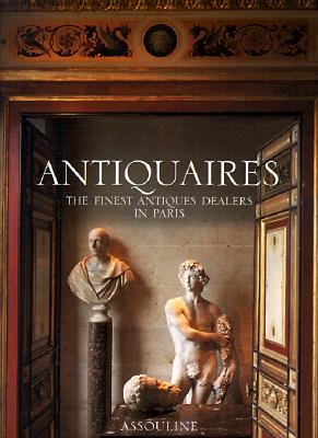 Image for Antiquaires: The Finest Antique Dealers in Paris (French Edition)