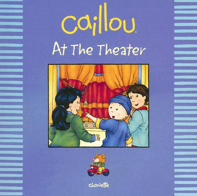 Image for Caillou At The Theater