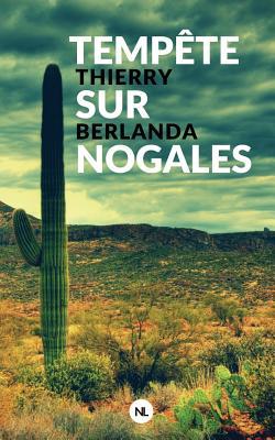 Image for Tempête sur Nogales (French Edition)