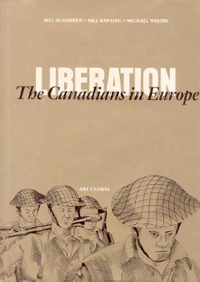 Image for Liberation: The Canadians in Europe