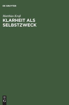 Klarheit als Selbstzweck (German Edition), Kross, Matthias