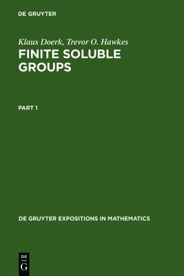 Finite Soluble Groups (Degruyter Expositions in Mathematics), Doerk, Klaus; Hawkes, Trevor O.