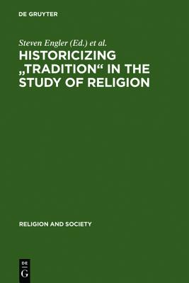 """Image for Historicizing """"Tradition"""" in the Study of Religion (Religion & Society)"""