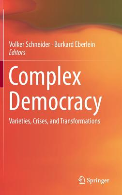 Image for Complex Democracy: Varieties, Crises, and Transformations