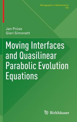 Image for Moving Interfaces and Quasilinear Parabolic Evolution Equations (Monographs in Mathematics)