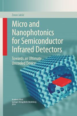 Image for Micro and Nanophotonics for Semiconductor Infrared Detectors: Towards an Ultimate Uncooled Device