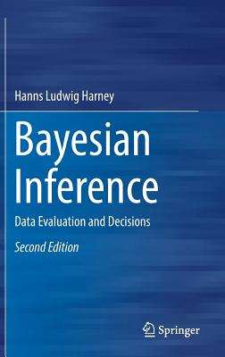 Bayesian Inference: Data Evaluation and Decisions, Harney, Hanns Ludwig