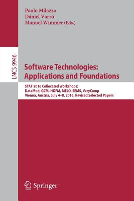 Image for Software Technologies: Applications and Foundations: STAF 2016 Collocated Workshops: DataMod, GCM, HOFM, MELO, SEMS, VeryComp, Vienna Austria, July ... Papers (Lecture Notes in Computer Science)