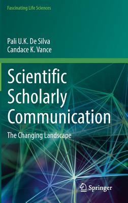 Image for Scientific Scholarly Communication: The Changing Landscape (Fascinating Life Sciences)