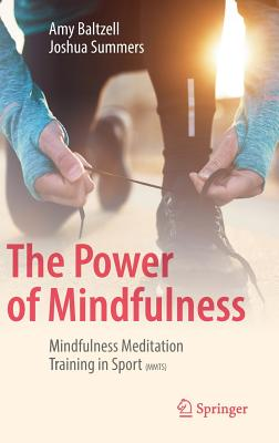 Image for The Power of Mindfulness: Mindfulness Meditation Training in Sport (MMTS)