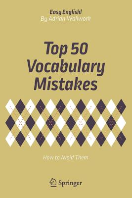 Top 50 Vocabulary Mistakes: How to Avoid Them (Easy English!), Wallwork, Adrian