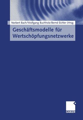 Gesch�ftsmodelle f�r Wertsch�pfungsnetzwerke (German Edition)