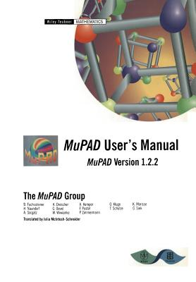 MuPAD User?s Manual: Multi-Processing Algebra Data Tool, MuPAD Version 1.2.2 (German Edition)