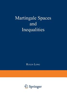 Martingale Spaces and Inequalities, Long, Ruilin