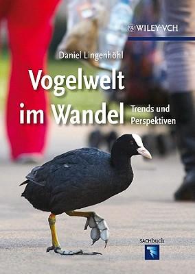 Vogelwelt im Wandel, Daniel Lingenhohl (Author)
