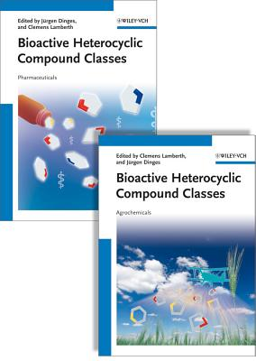 Bioactive Heterocyclic Compound Classes: Pharmaceuticals and Agrochemicals, 2 Volume Set, Clemens Lamberth (Editor), Jurgen Dinges (Editor)