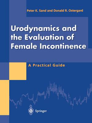 Image for Urodynamics and the Evaluation of Female Incontinence: A Practical Guide