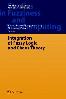 Integration of Fuzzy Logic and Chaos Theory (Studies in Fuzziness and Soft Computing)