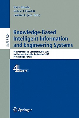 Image for Knowledge-Based Intelligent Information and Engineering Systems: 9th International Conference, KES 2005, Melbourne, Australia, September 14-16, 2005, ... (Lecture Notes in Computer Science) (Pt. 4)