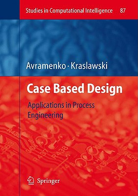 Image for Case Based Design: Applications in Process Engineering (Studies in Computational Intelligence)