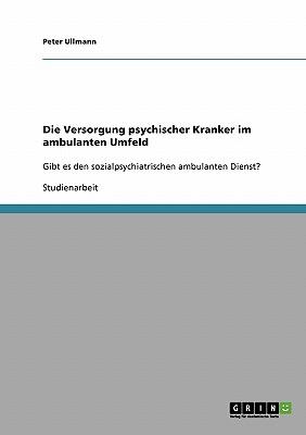 Image for Die Versorgung psychischer Kranker im ambulanten Umfeld