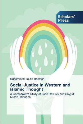 Social Justice in Western and Islamic Thought, Rahman Mohammad Taufiq