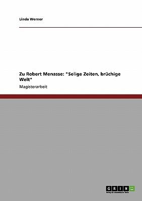 """Zu Robert Menasse: """"Selige Zeiten, br�chige Welt"""" (German Edition), Werner, Linda"""