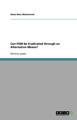 Can FGM be Eradicated through an Alternative Means?, Mohammed, Hawa Noor