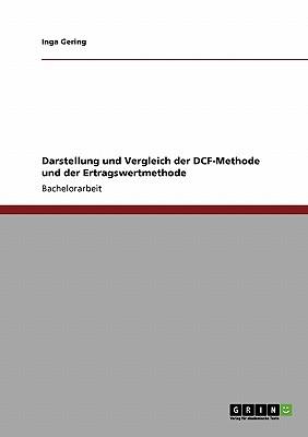 Bewertung von Unternehmen. DCF-Methode und  Ertragswertmethode. Darstellung und Vergleich. (German Edition), Gering, Inga