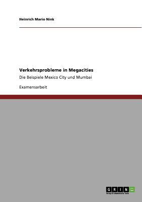 Verkehrsprobleme in Megacities (German Edition), Nink, Heinrich Mario