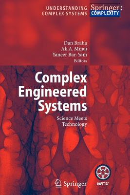 Image for Complex Engineered Systems: Science Meets Technology (Understanding Complex Systems)