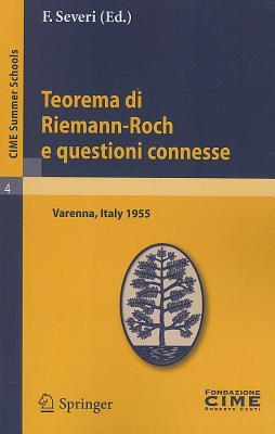Teorema di Riemann-Roch e questioni connesse: Lectures given at a Summer School of the Centro Internazionale Matematico Estivo (C.I.M.E.) held in ... (C.I.M.E. Summer Schools) (Italian Edition)
