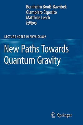 New Paths Towards Quantum Gravity (Lecture Notes in Physics)