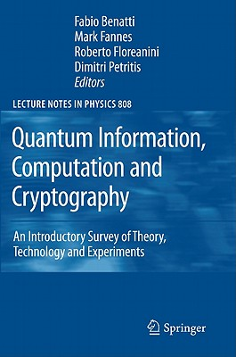 Quantum Information, Computation and Cryptography: An Introductory Survey of Theory, Technology and Experiments (Lecture Notes in Physics)
