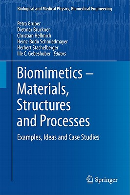 Biomimetics - Materials, Structures and Processes: Examples, Ideas and Case Studies (Biological and Medical Physics, Biomedical Engineering)