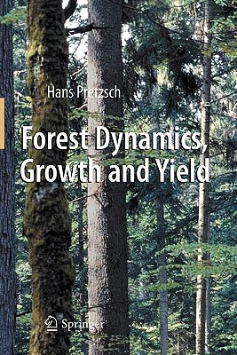 Forest Dynamics, Growth and Yield: From Measurement to Model, Pretzsch, Hans